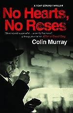 No Hearts, No Roses by Colin Murray