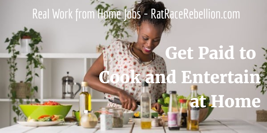 Get Paid to Cook and Entertain at Home. RatRaceRebellion.com