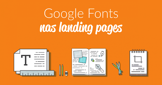 Use as fontes do Google na sua Landing Page