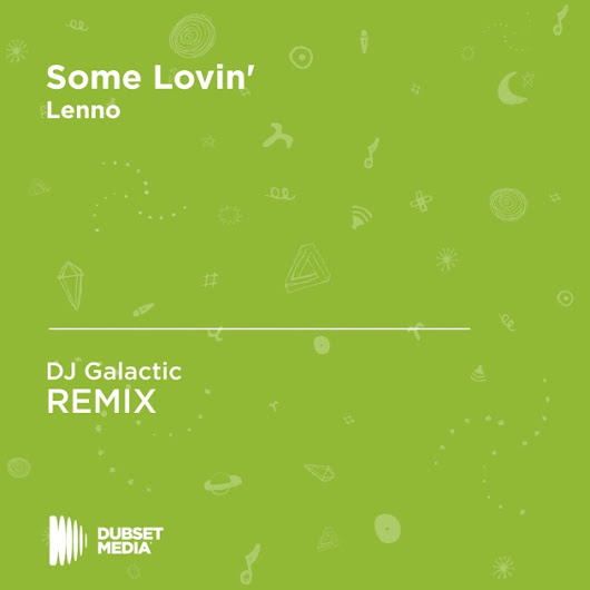 Some Lovin' (DJ Galactic Unofficial Remix) [Lenno] - Single by DJ Galactic on Apple Music