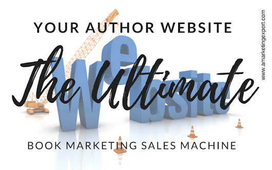 Your Author Website: The Ultimate (Book Marketing) Sales Machine | Author Marketing Experts, Inc.