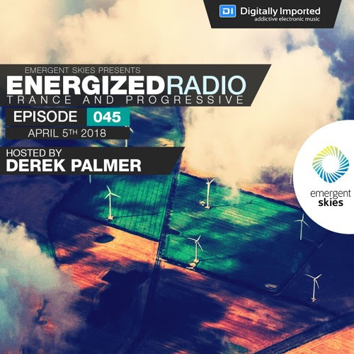 Energized Radio 045 with Derek Palmer [Apr 05 2018] by Emergent Music