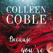 Because You're Mine {Colleen Coble}
