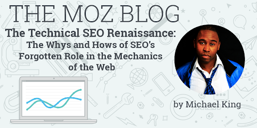 The Technical SEO Renaissance: The Whys and Hows of SEO's Forgotten Role in the Mechanics of the Web