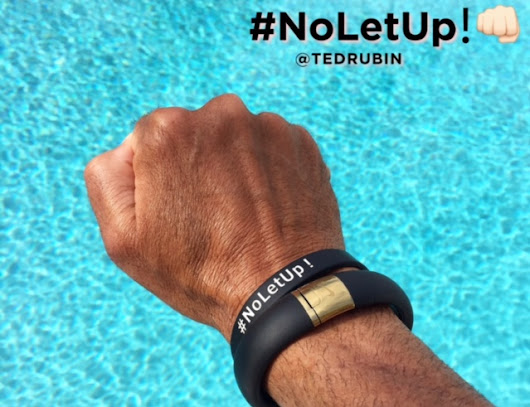 So… What is #NoLetUp! ??? - Ted Rubin, Professional #KeynoteSpeaker, #RonR