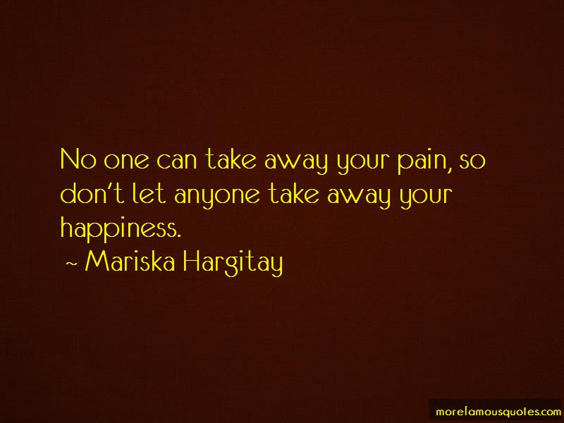 Let Me Take Your Pain Away Quotes Top 7 Quotes About Let Me Take