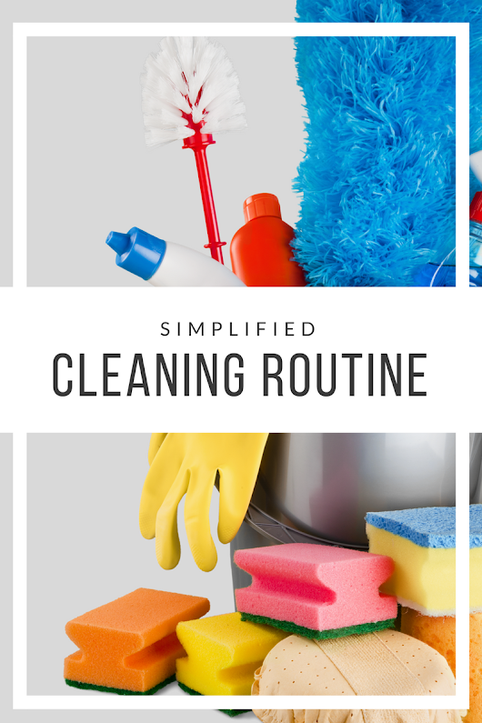 Simplified Cleaning Routine - The House of Plaidfuzz