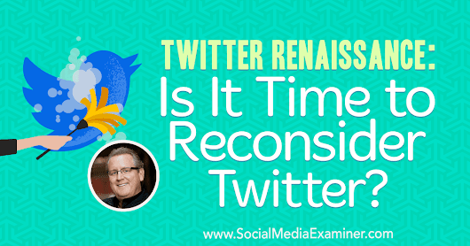 Twitter Renaissance: Is It Time to Reconsider Twitter?