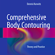 Dr. Dennis Hurwitz - Comprehensive Body Contouring: Theory and Practice