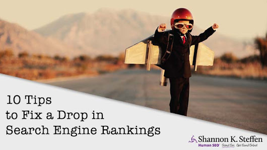 It Did What? 10 Tips to Fix a Drop in Search Engine Rankings
