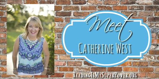 Author Interview (and a Giveaway!): Catherine West - Reading Is My SuperPower