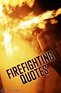 Best Firefighter Quotes! - California Casualty