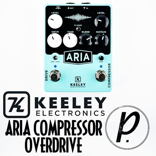 Keeley Electronics Aria Compressor Overdrive - Pedal of the Day