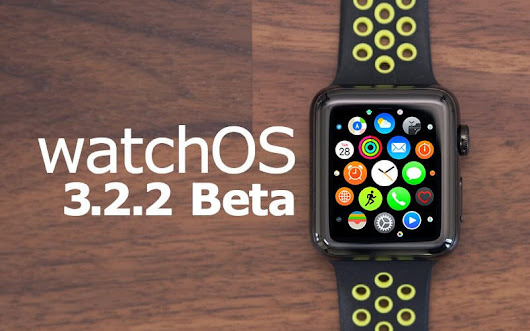 Apple lanza la cuarta beta de watchOS 3.2.2 para Apple Watch