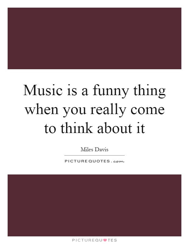 Music Funny Quotes Sayings Music Funny Picture Quotes