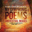 Mark John McEncroe: My Symphonic Poems: Orchestral Images - Classical Music Review
