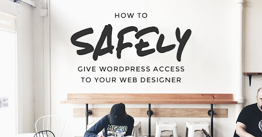 How to Share WordPress Access with Your Web Designer | Amanda Schoedel Creative