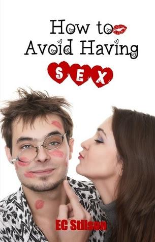 How to Avoid Having Sex by E.C. Stilson