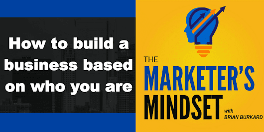 The Marketer's Mindset: How to Build a Business Based on Who You Are - Business Growth Solutions for Service-Based Entrepreneurs - Stephanie LH Calahan