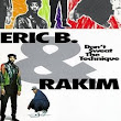 Don't Sweat the Technique by Eric B. & Rakim on WhoSampled