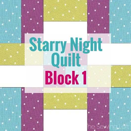Block 1 Starry Night Quilt - The Sewing Loft