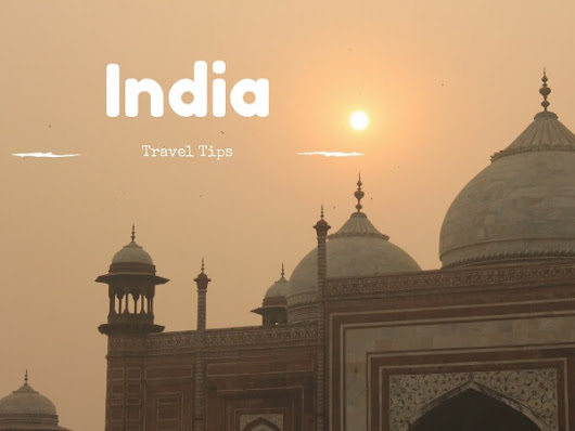 Check Out These Helpful India Travel Tips - Gr8 Travel Tips
