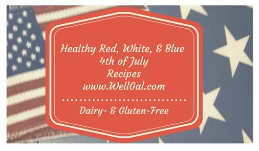 Celebrate the 4th of July with These Healthy Dairy- and Gluten-Free Recipes!