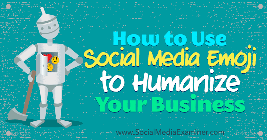 How to Use Social Media Emoji to Humanize Your Business : Social Media Examiner