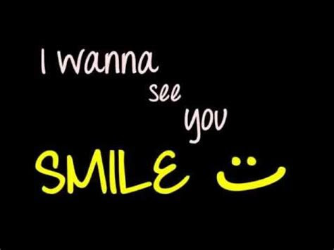 Wanna See You Smile Quotes
