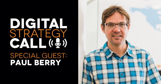 Digital Strategy Call with Guest Paul Berry