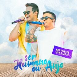 CD Ser Humano ou Anjo – Matheus e Kauan