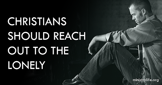 Christians Should Reach Out to the Lonely