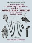 A Glossary of the Construction, Decoration and Use of Arms and Armor in All Countries and in All Times