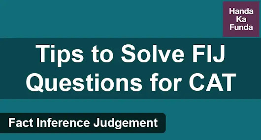 Fact Inference Judgement – Tips to Solve FIJ Questions in CAT 2018