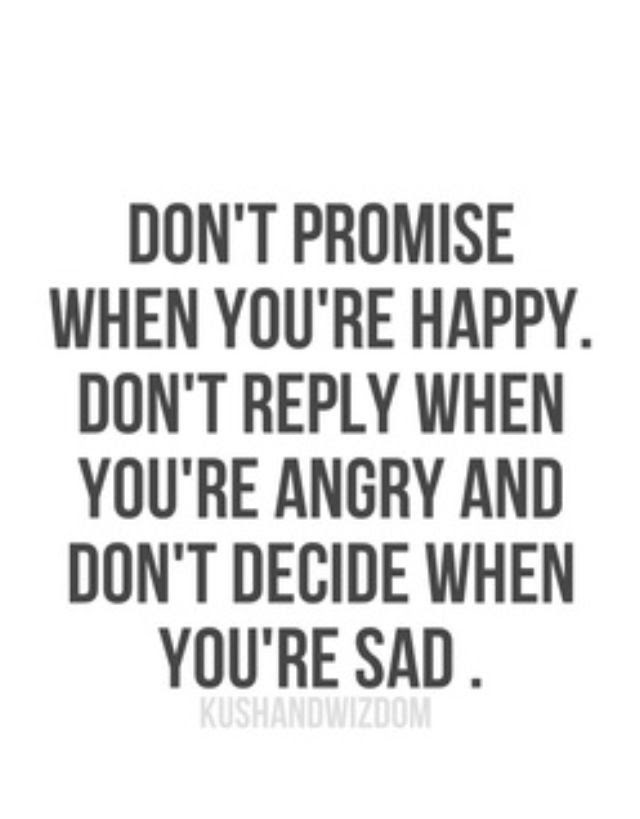 Quotes About Angry Decisions 32 Quotes