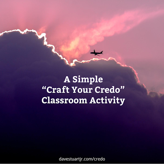 A Simple Craft Your Credo Classroom Activity -- Dave Stuart Jr.