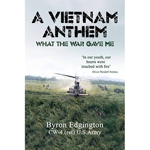 A Vietnam Anthem: What The War Gave Me by Byron Edgington — Reviews, Discussion, Bookclubs, Lists