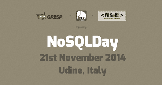 NoSQLDay - 21st November 2014 - Udine, Italy