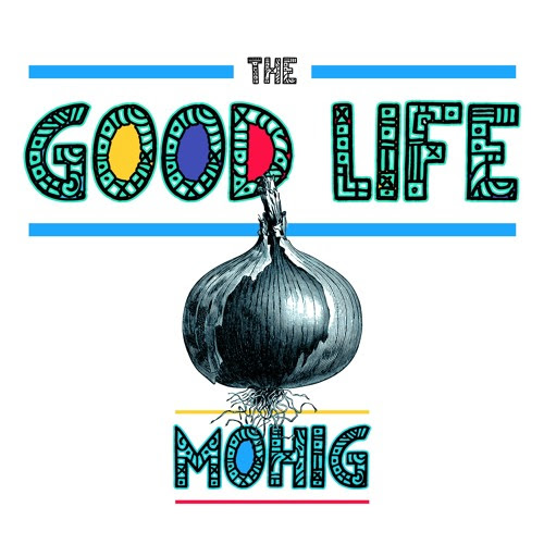 The Good Life by Mohig