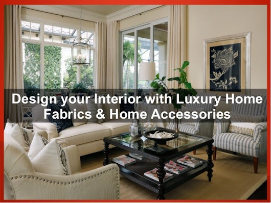 Design your Interior with Luxury Home Fabrics & Home Accessories
