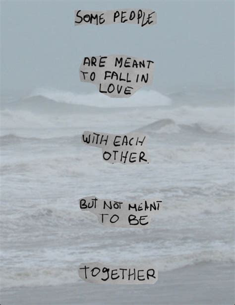 We Are Not Meant For Eachother Quotes