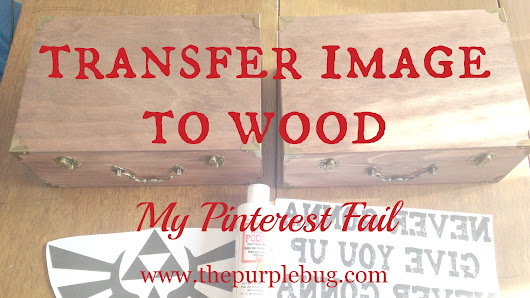 Pinterest Fail - Transfer Image to Wood - The Purple Bug Project