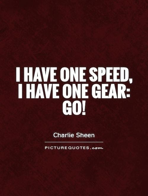 I Have One Speed I Have One Gear Go Picture Quotes