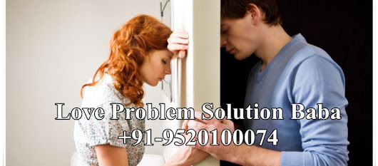 Famous Love Problem Solution Baba in India – +91-9520100074 Vashikaran Sutra