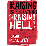 Raising Expectations (and Raising Hell): My Decade Fighting for the Labor Movement [Book]