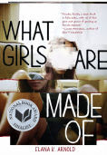 Title: What Girls Are Made Of, Author: Elana Arnold