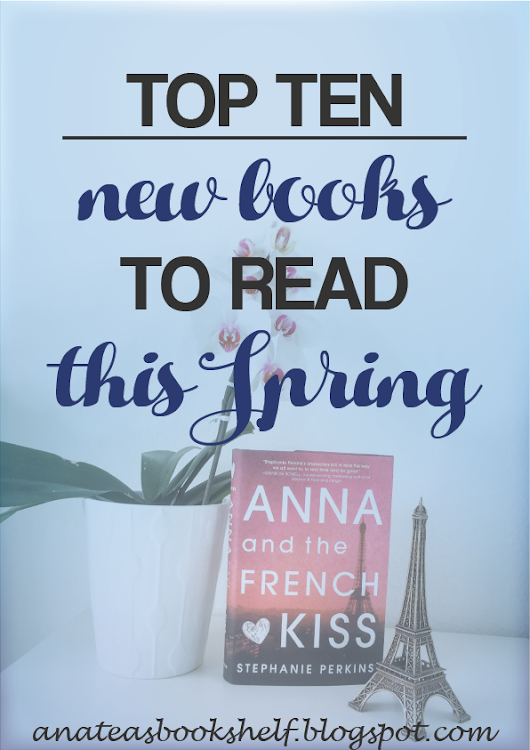 Top Ten New Books to Read This Spring         |          Anatea's Bookshelf