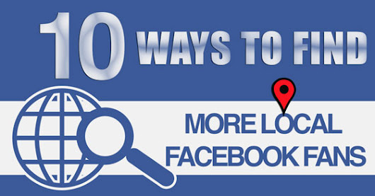 10 Ways to Find More Local Facebook Fans |