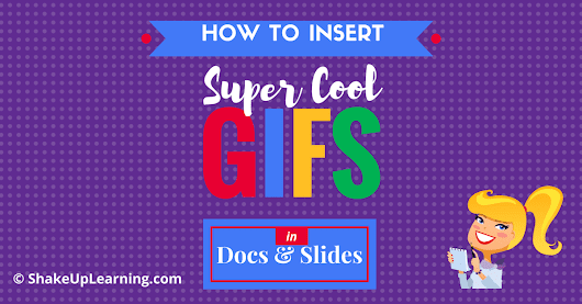 How to Insert Super Cool GIFs in Google Docs and Slides | Shake Up Learning