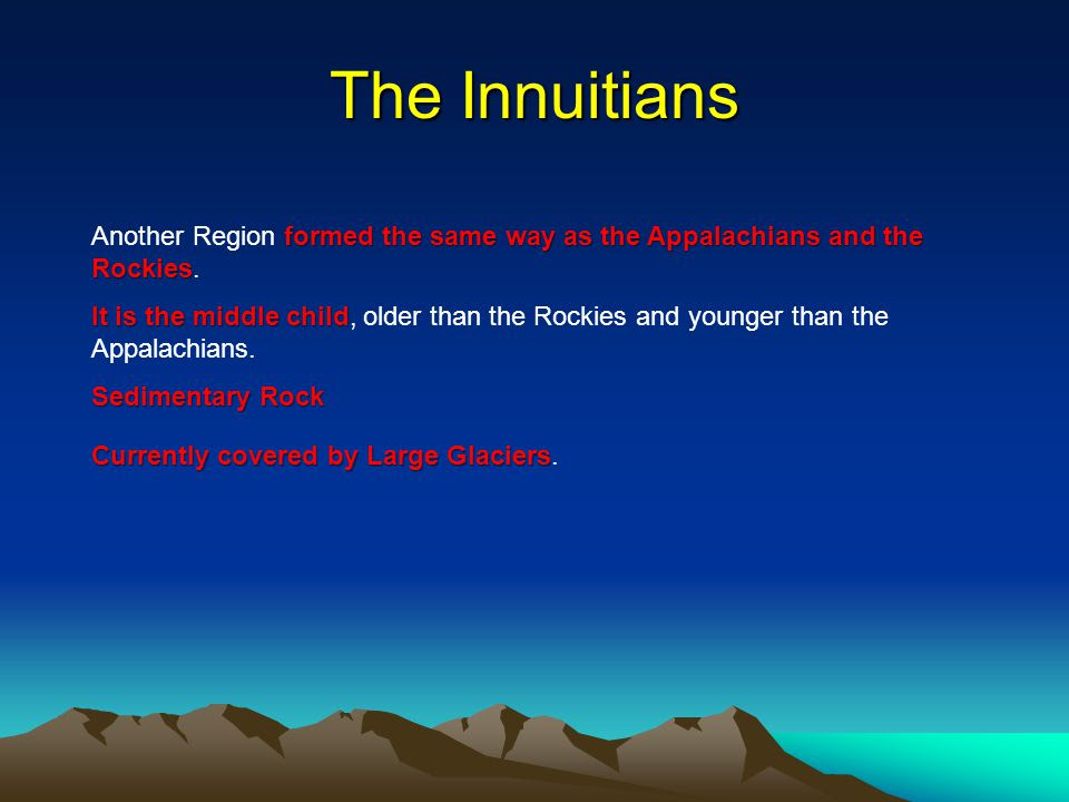 The+Innuitians+Another+Region+formed+the+same+way+as+the+Appalachians+and+the+Rockies
